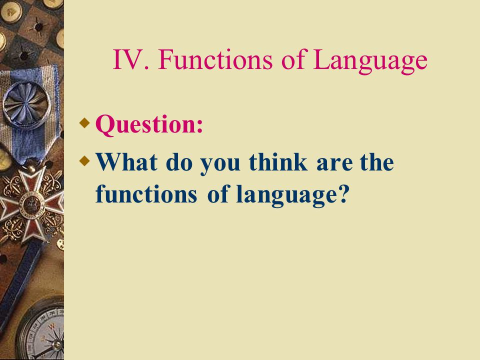 IV. Functions of Language