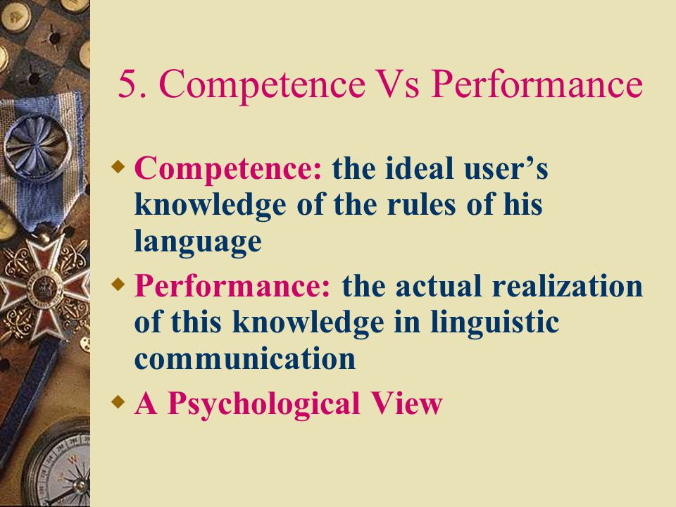 5. Competence Vs Performance