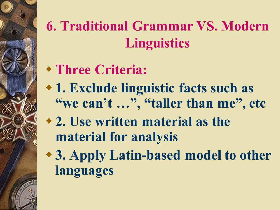 6. Traditional Grammar VS. Modern Linguistics