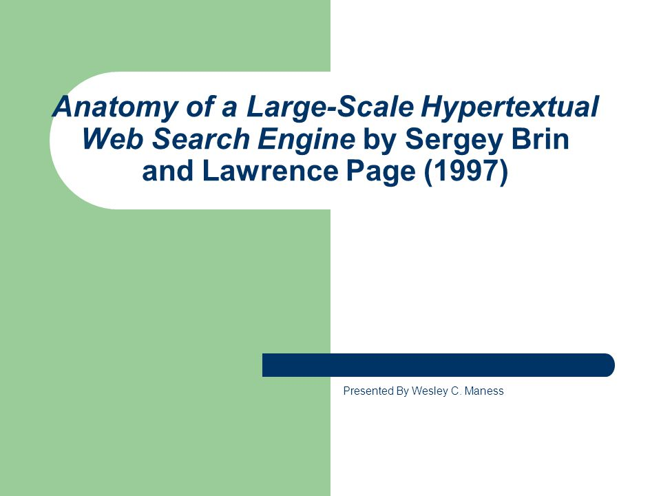 Anatomy of a Large-Scale Hypertextual Web Search Engine by Sergey ...