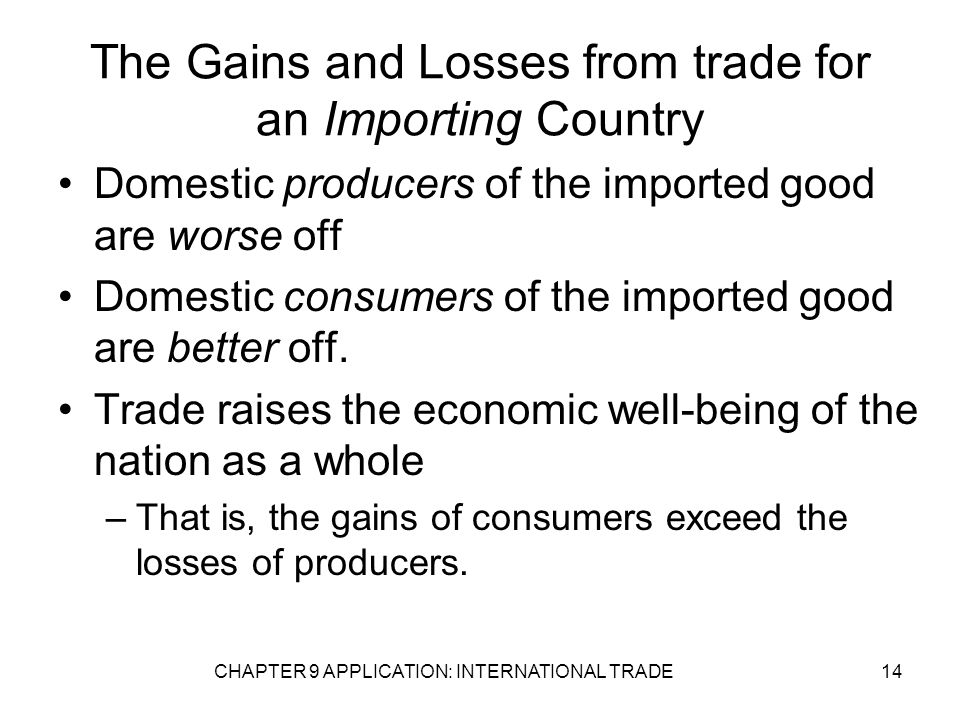 The Gains and Losses from trade for an Importing Country