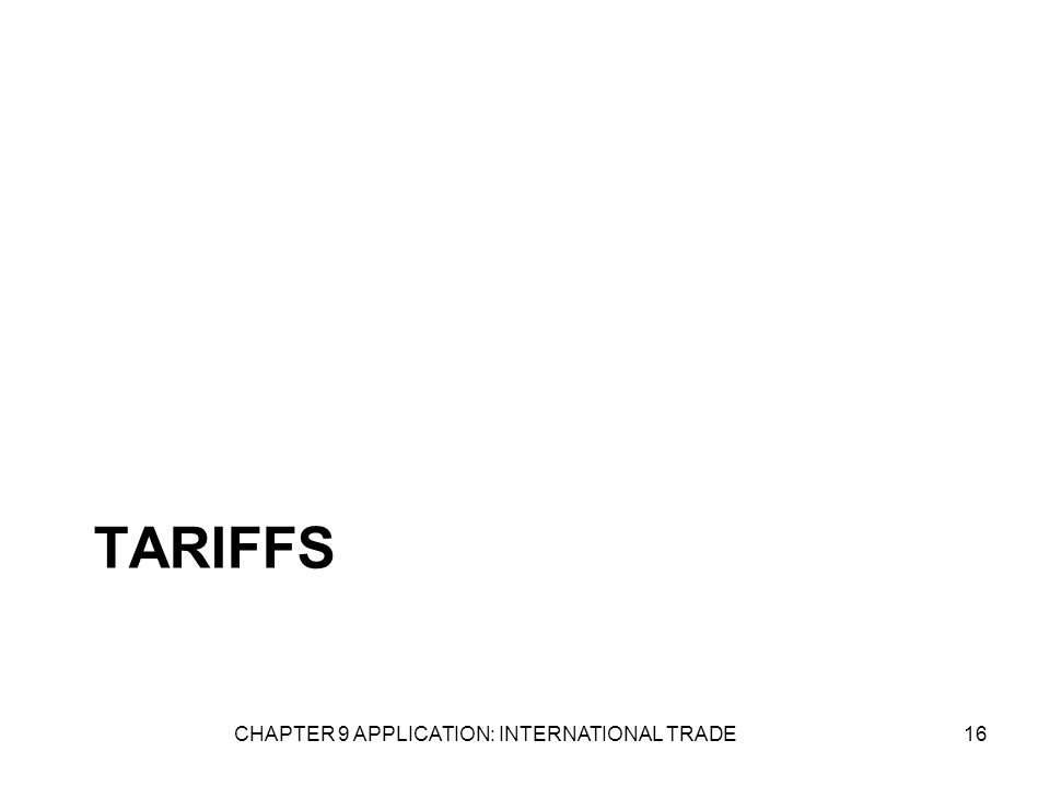 CHAPTER 9 APPLICATION: INTERNATIONAL TRADE