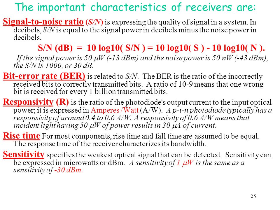 The important characteristics of receivers are: