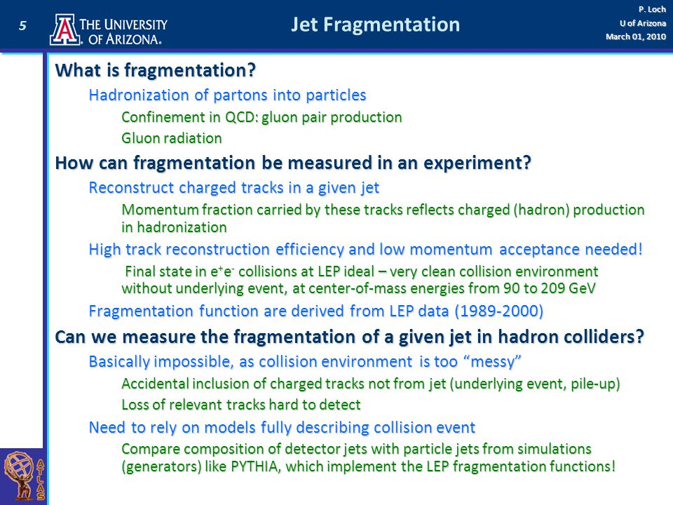 Jet Fragmentation What is fragmentation