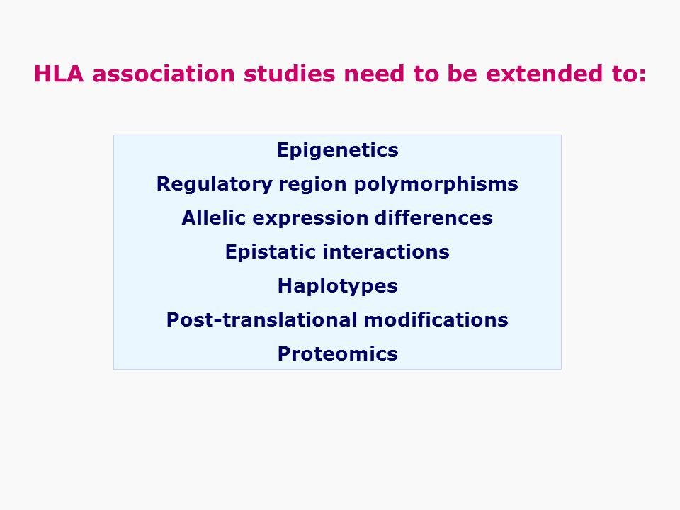 HLA association studies need to be extended to: