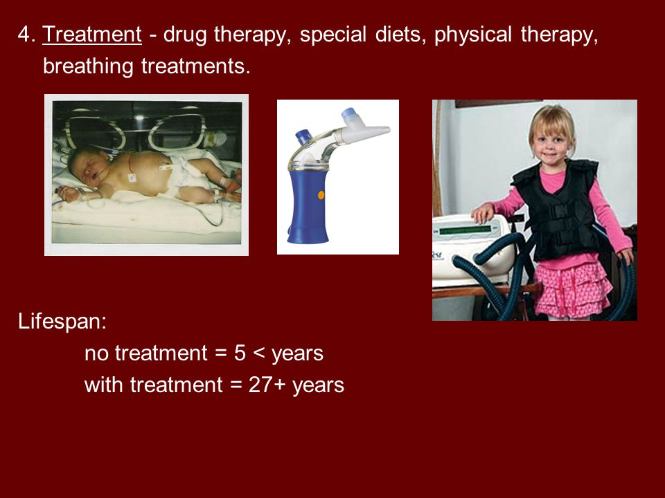 4. Treatment - drug therapy, special diets, physical therapy,