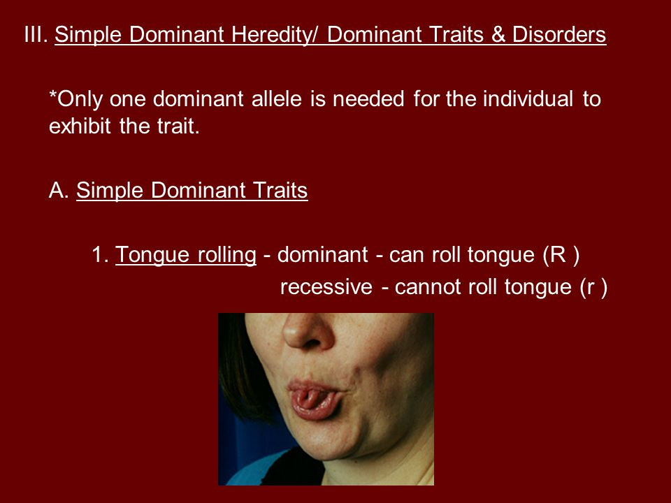 III. Simple Dominant Heredity/ Dominant Traits & Disorders