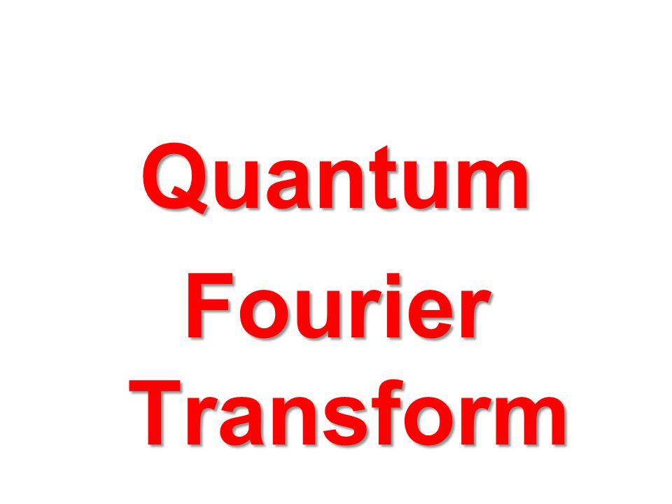 Quantum Fourier Transform
