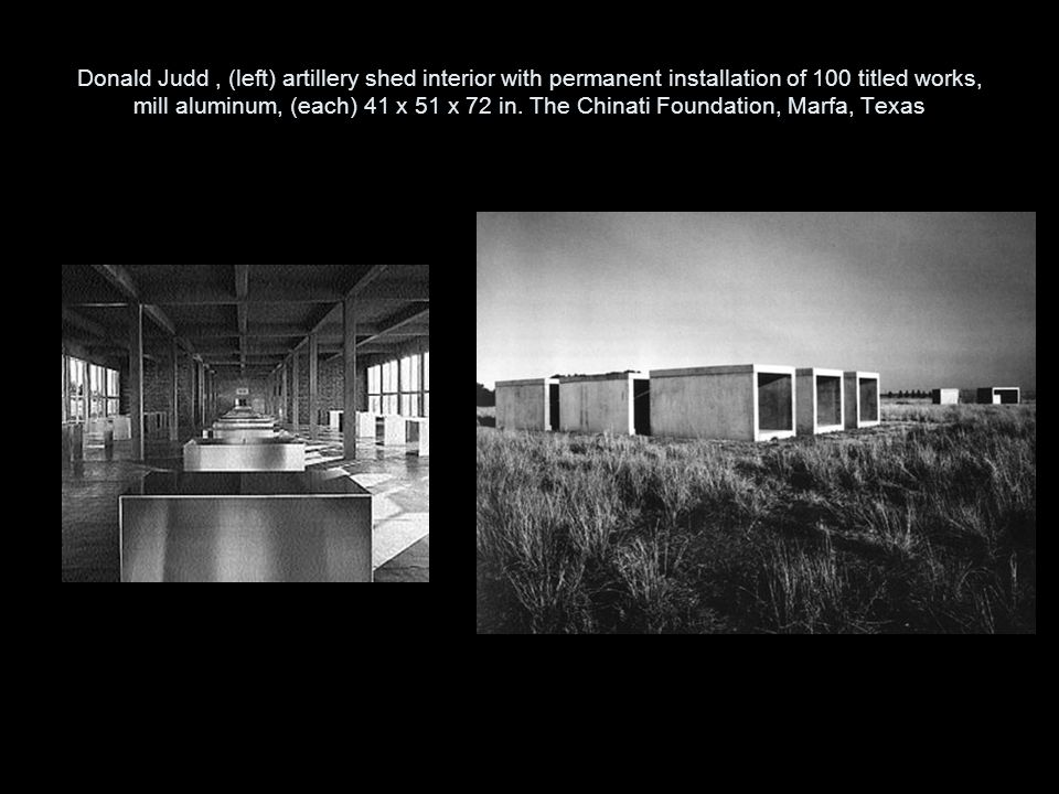 Donald Judd , (left) artillery shed interior with permanent installation of 100 titled works, mill aluminum, (each) 41 x 51 x 72 in.