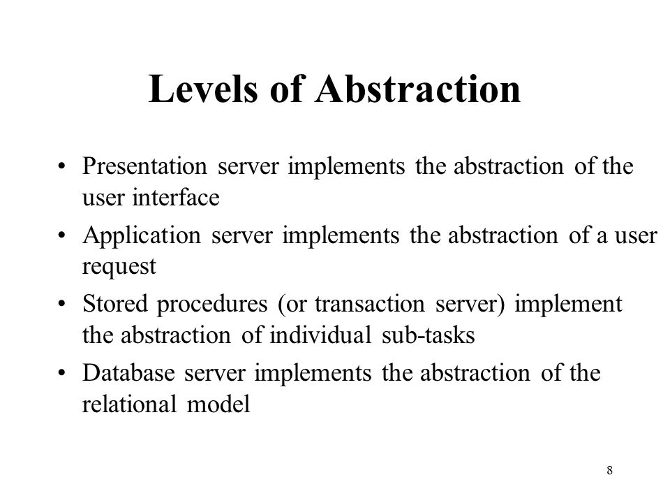 Levels of Abstraction Presentation server implements the abstraction of the user interface.