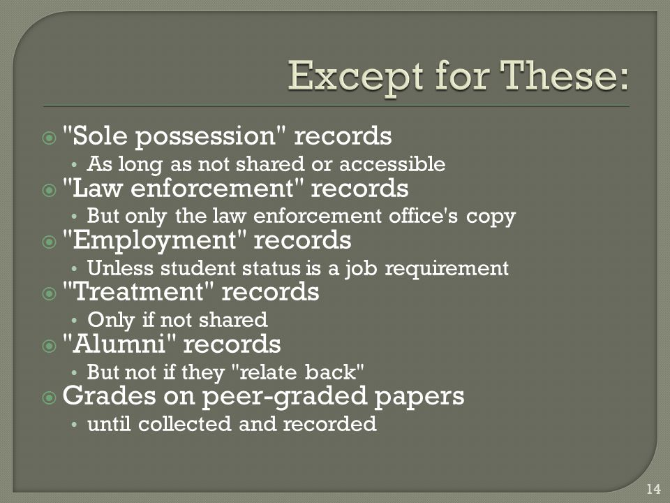 Except for These: Sole possession records Law enforcement records