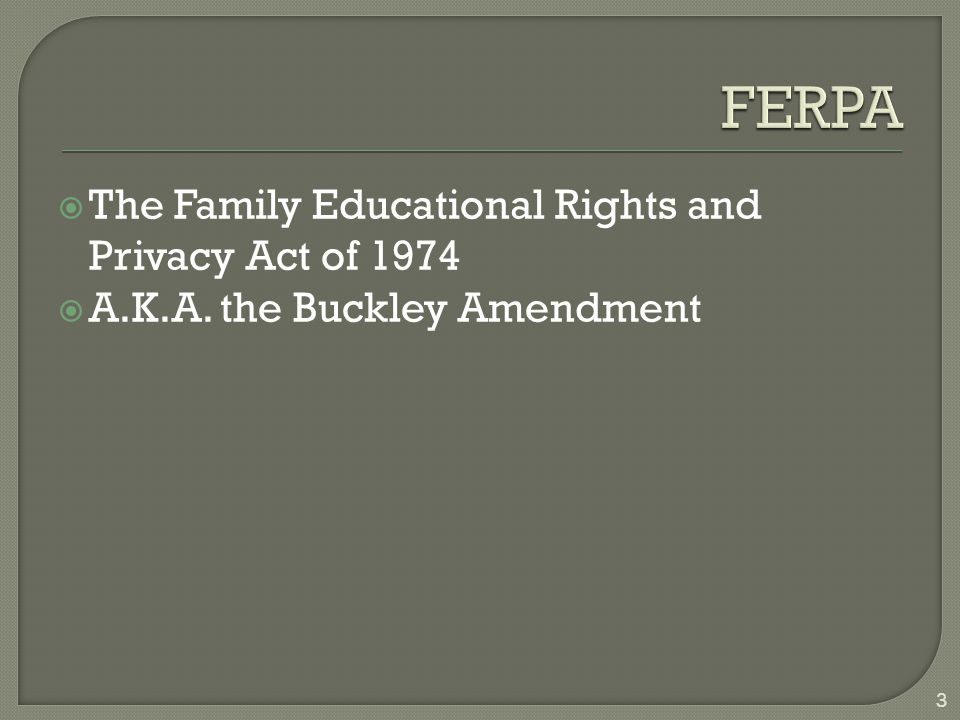 FERPA The Family Educational Rights and Privacy Act of 1974