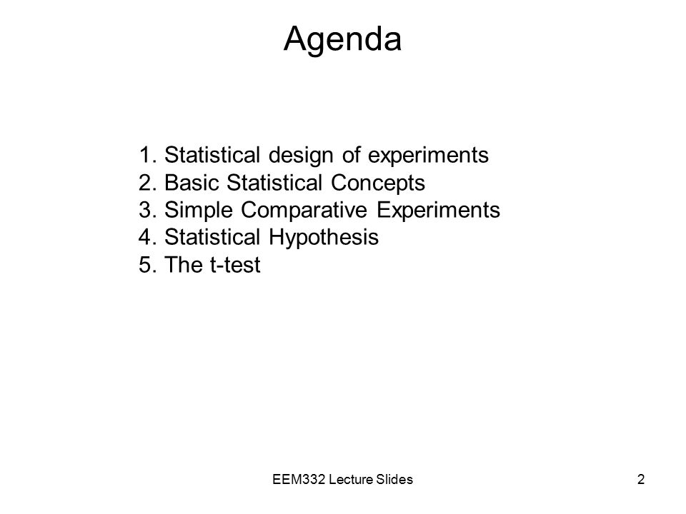 Agenda Statistical design of experiments Basic Statistical Concepts