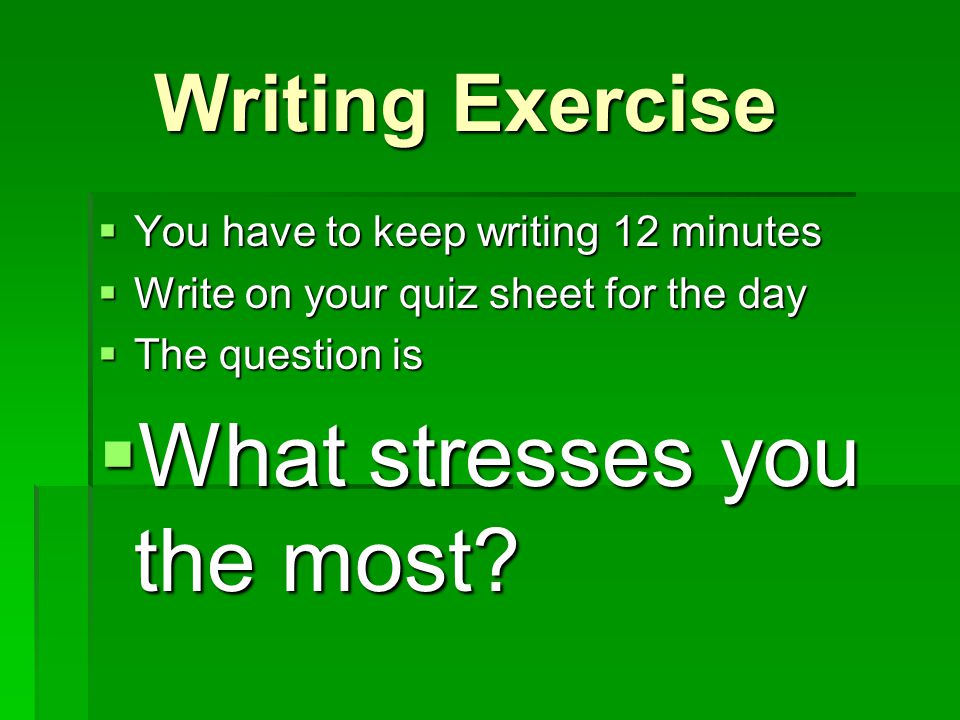 What stresses you the most