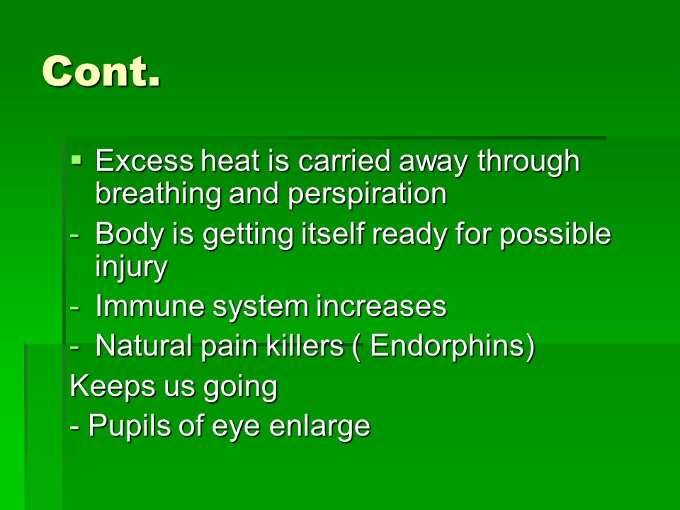 Cont. Excess heat is carried away through breathing and perspiration