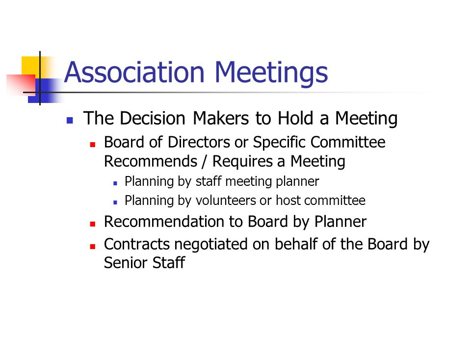 Association Meetings The Decision Makers to Hold a Meeting