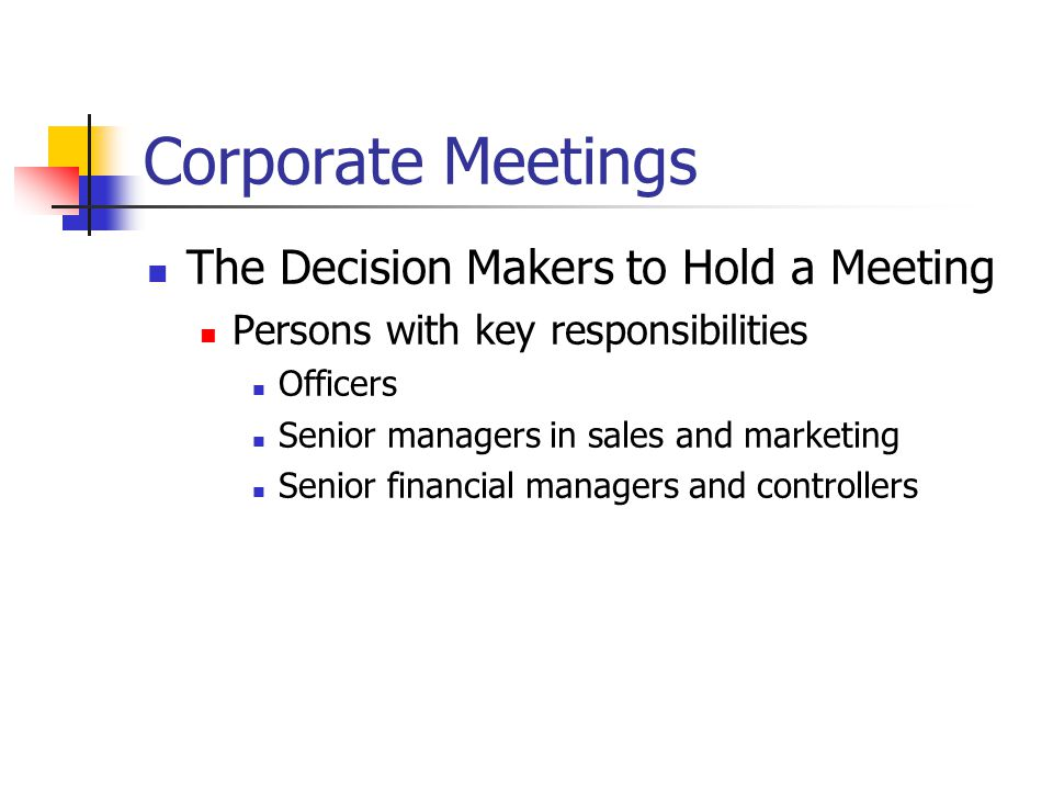 Corporate Meetings The Decision Makers to Hold a Meeting