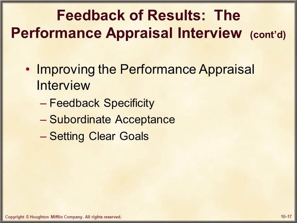 Feedback of Results: The Performance Appraisal Interview (cont'd)