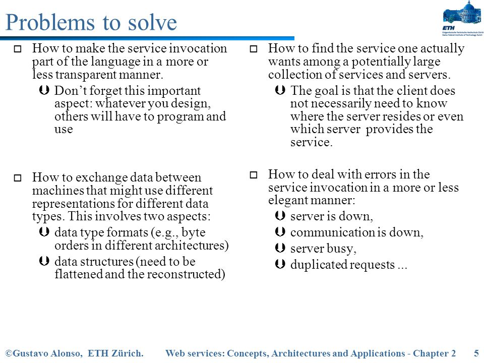 Problems to solve How to make the service invocation part of the language in a more or less transparent manner.
