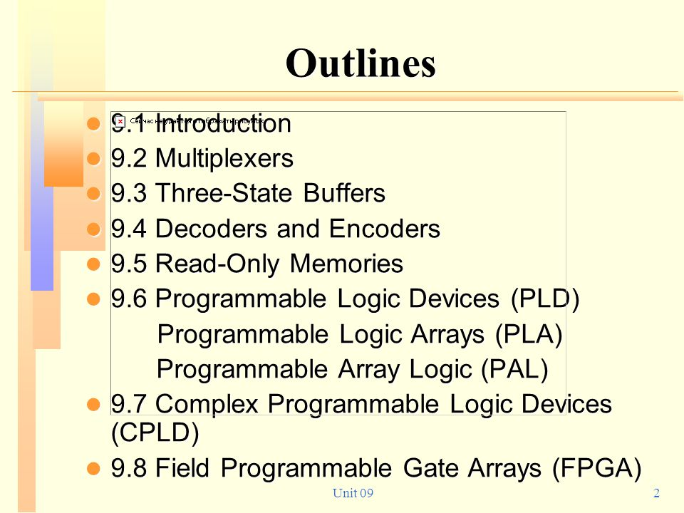 Outlines 9.1 Introduction 9.2 Multiplexers 9.3 Three-State Buffers