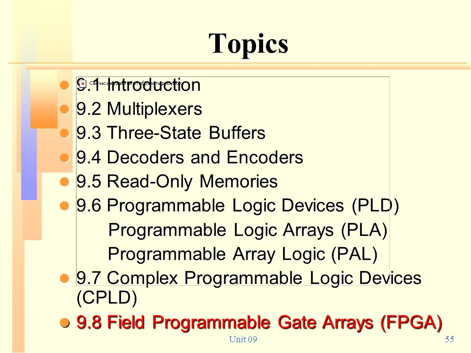 Topics 9.1 Introduction 9.2 Multiplexers 9.3 Three-State Buffers