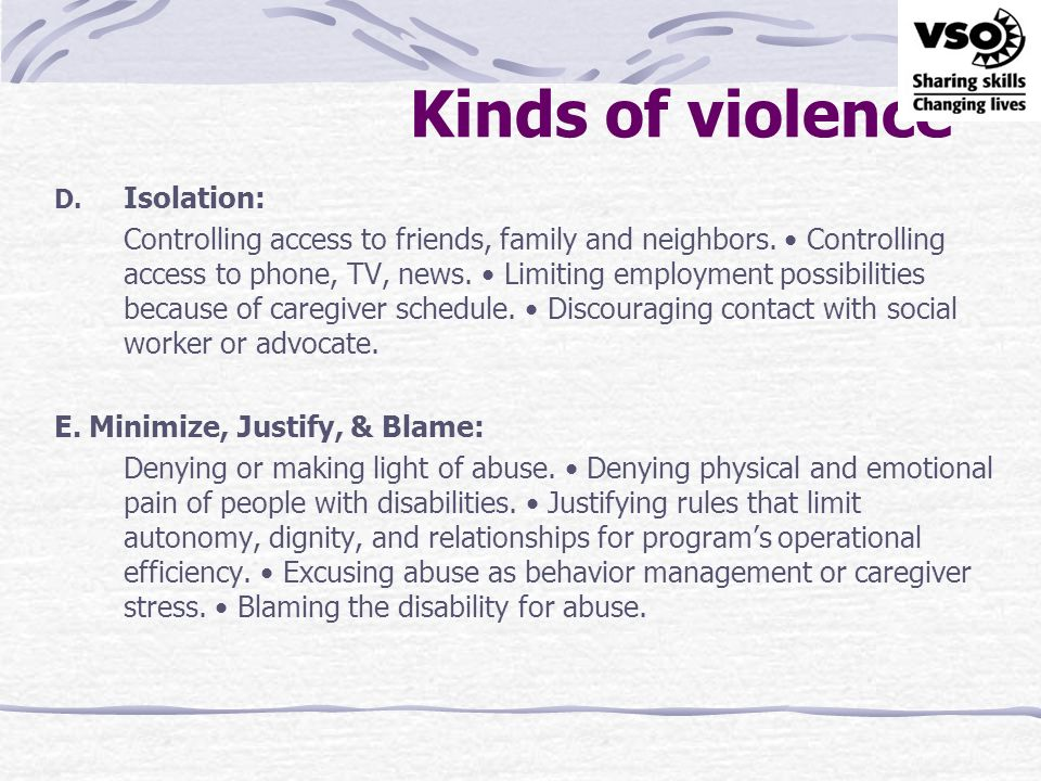 Kinds of violence Isolation: