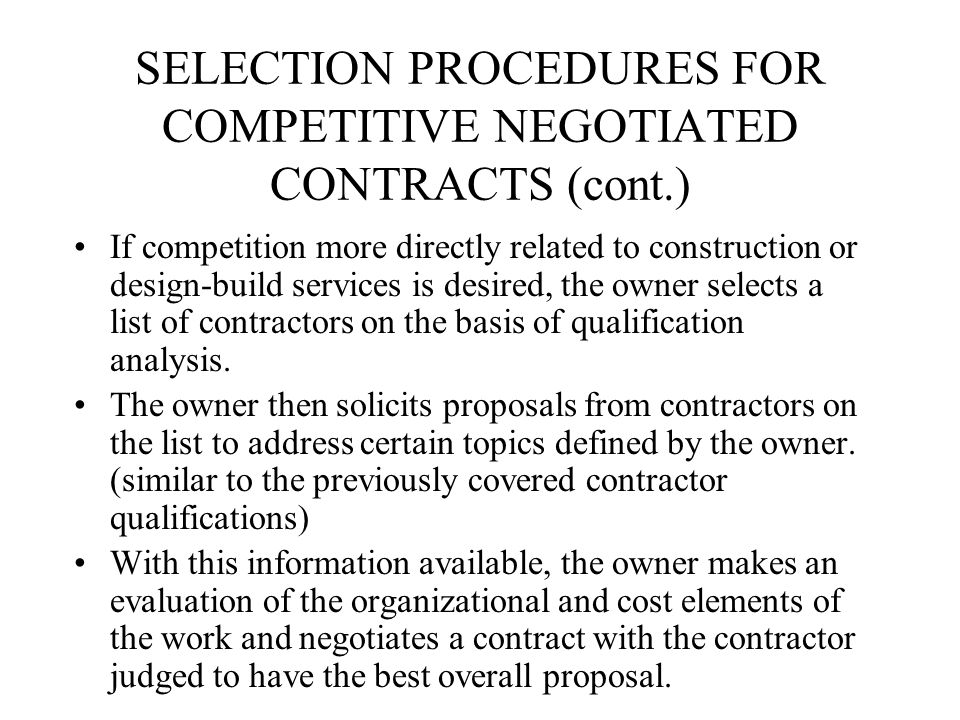 SELECTION PROCEDURES FOR COMPETITIVE NEGOTIATED CONTRACTS (cont.)