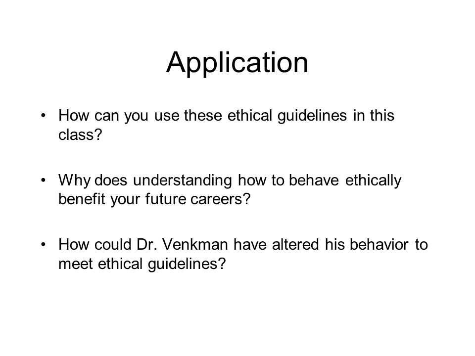 Application How can you use these ethical guidelines in this class