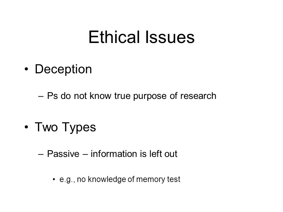 Ethical Issues Deception Two Types