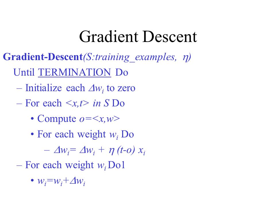 Gradient Descent Gradient-Descent(S:training_examples, )