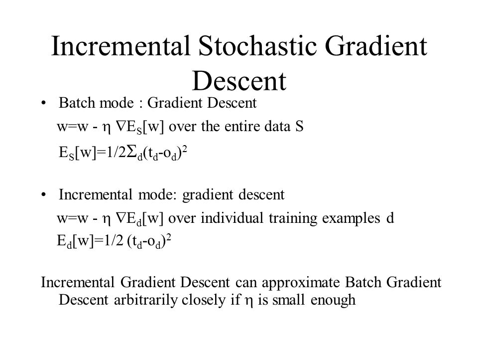 Incremental Stochastic Gradient Descent