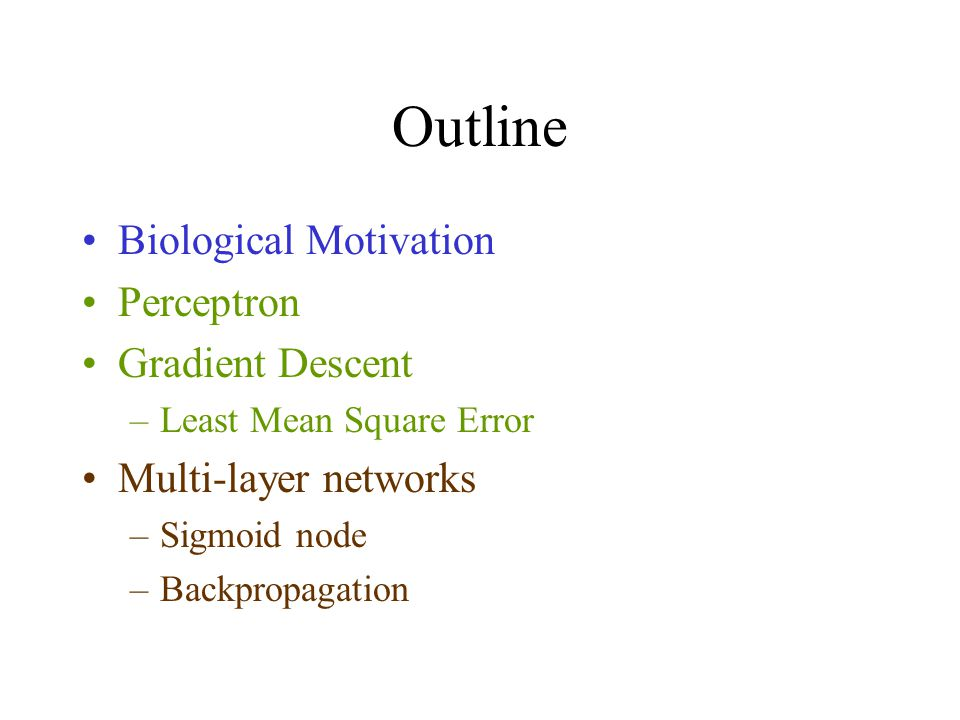 Outline Biological Motivation Perceptron Gradient Descent