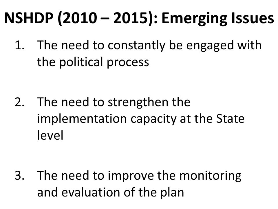 NSHDP (2010 – 2015): Emerging Issues