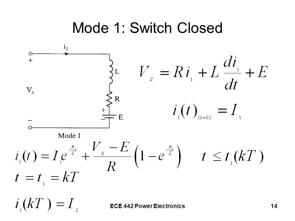 Mode 1: Switch Closed ECE 442 Power Electronics