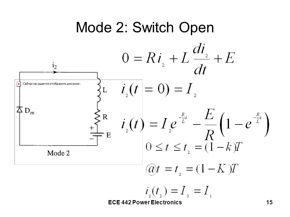 Mode 2: Switch Open ECE 442 Power Electronics