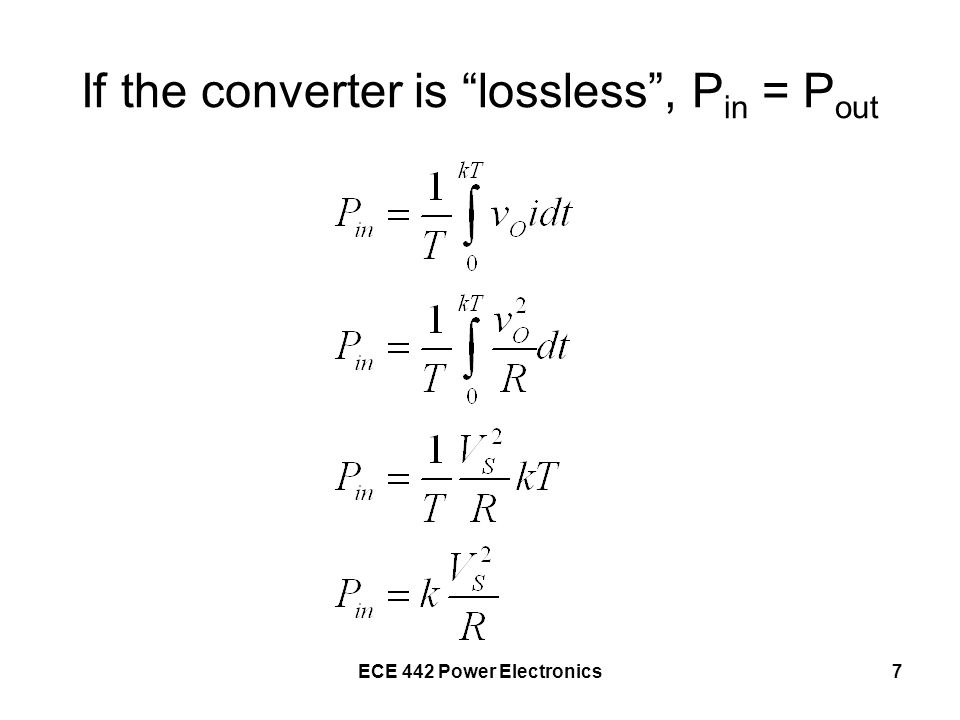 If the converter is lossless , Pin = Pout