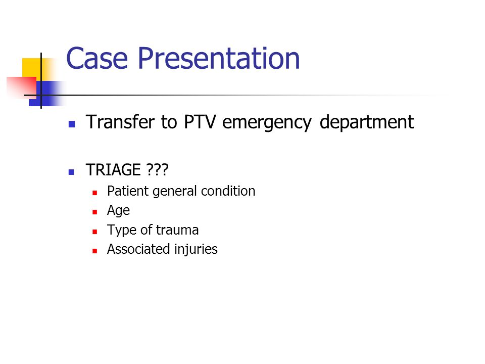 Case Presentation Transfer to PTV emergency department TRIAGE