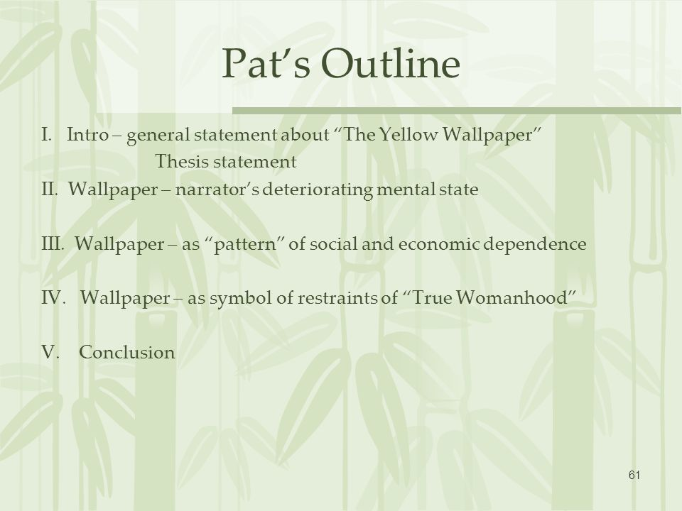 Pats Outline I Intro General Statement About The Yellow Wallpaper Thesis II
