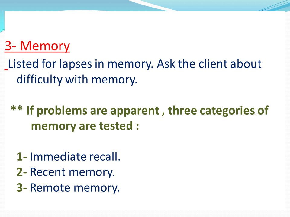 3- Memory Listed for lapses in memory