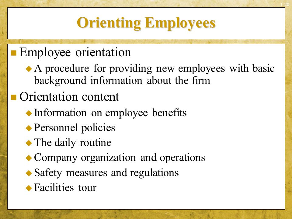 Orienting Employees Employee orientation Orientation content