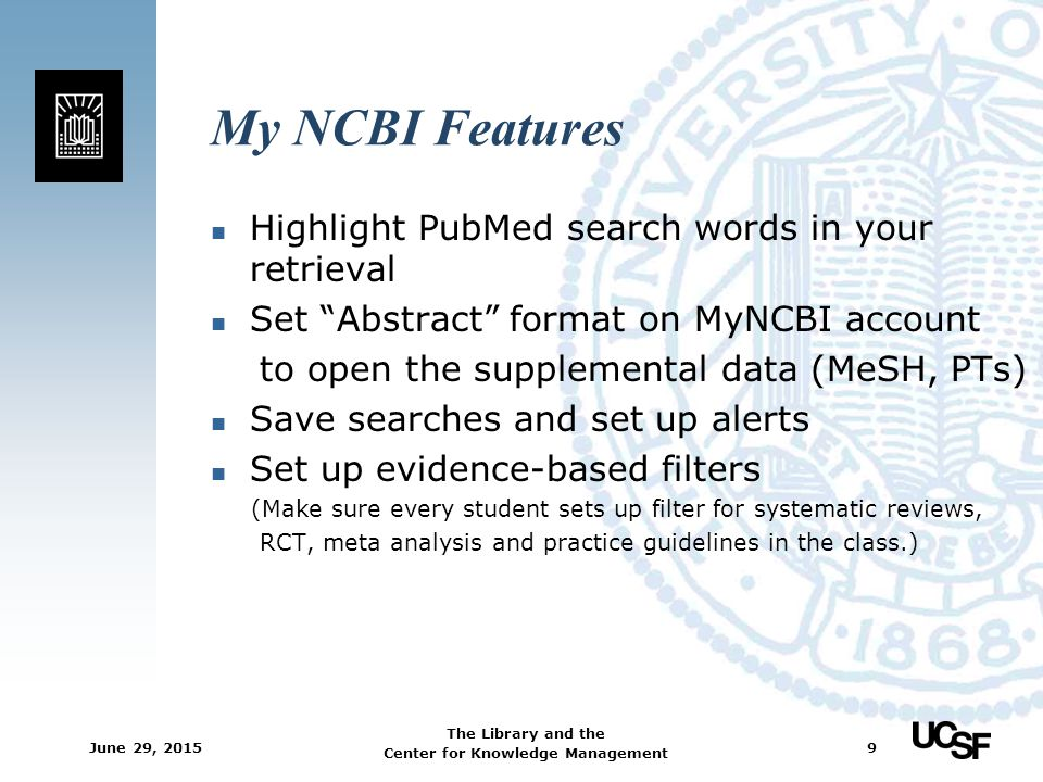 My NCBI Features Highlight PubMed search words in your retrieval