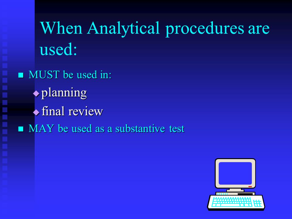 When Analytical procedures are used: