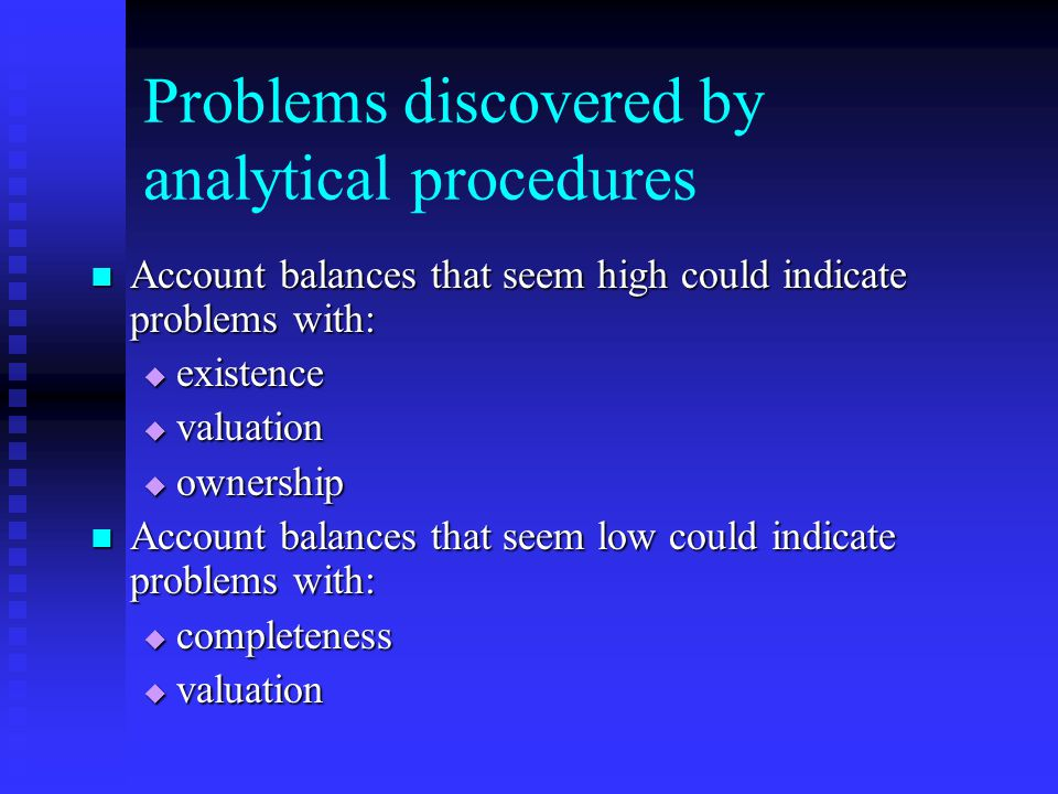 Problems discovered by analytical procedures