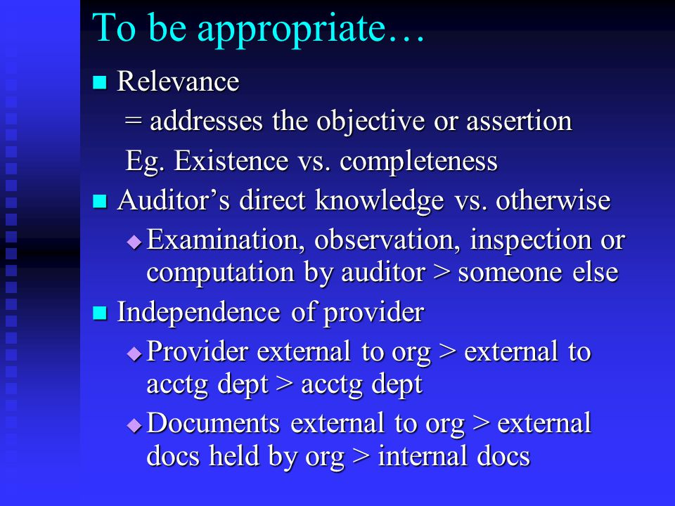 To be appropriate… Relevance = addresses the objective or assertion