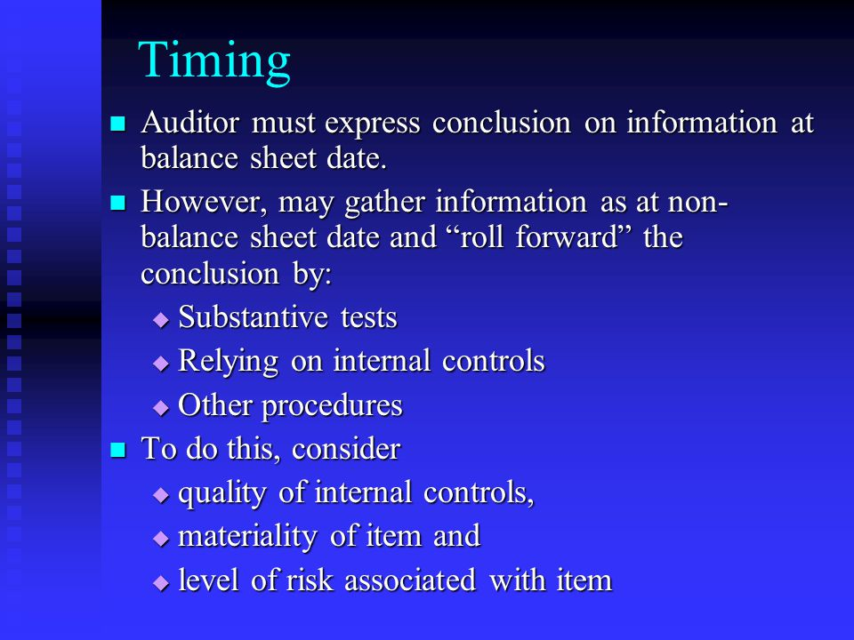 Timing Auditor must express conclusion on information at balance sheet date.