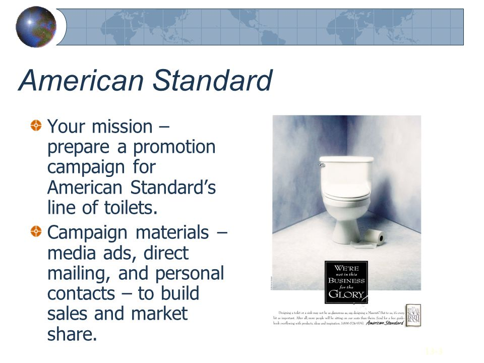 American Standard Your mission – prepare a promotion campaign for American Standard's line of toilets.