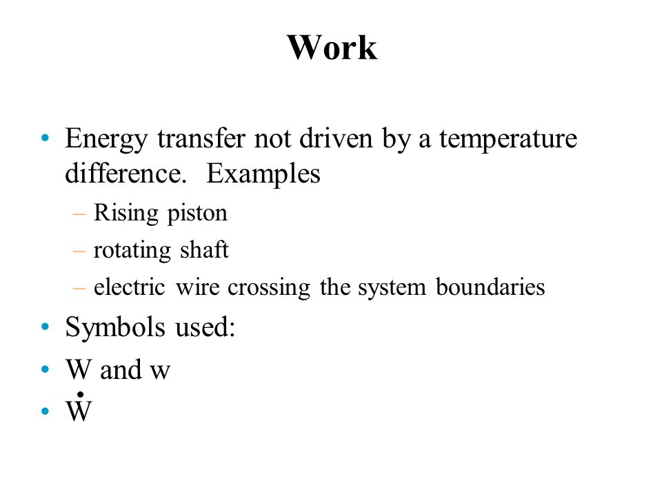 Work Energy transfer not driven by a temperature difference. Examples