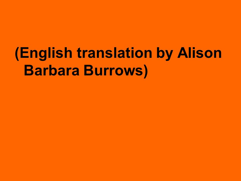 (English translation by Alison Barbara Burrows)