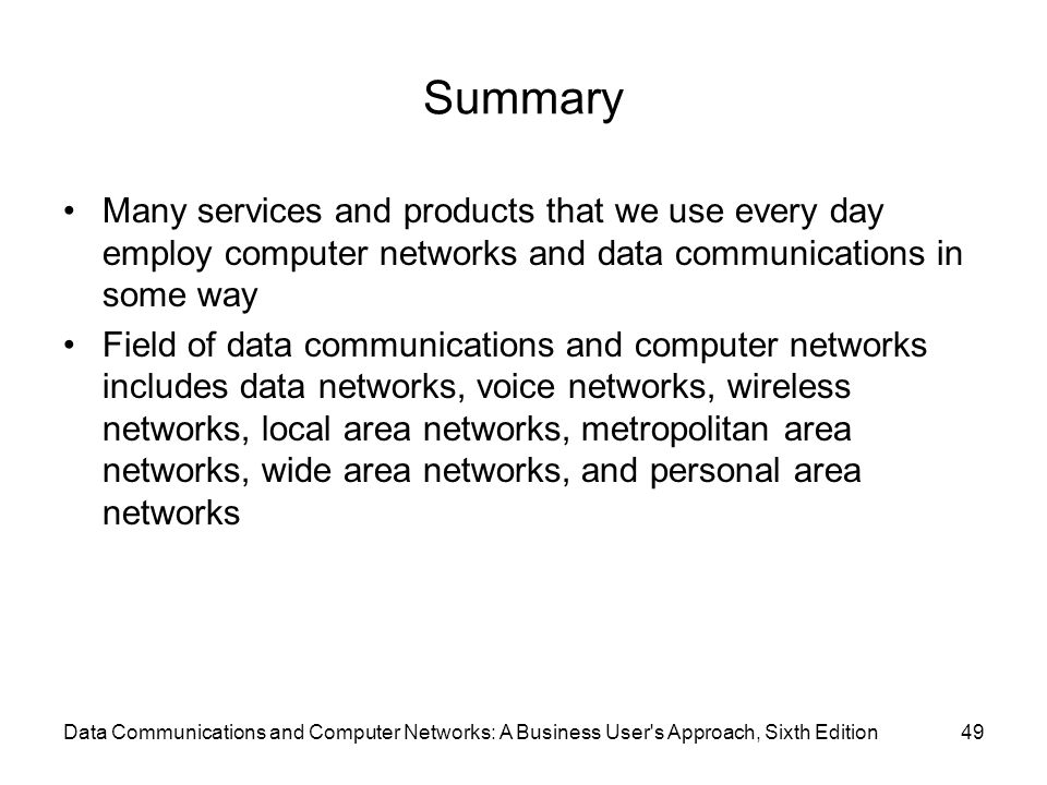 Summary Many services and products that we use every day employ computer networks and data communications in some way.