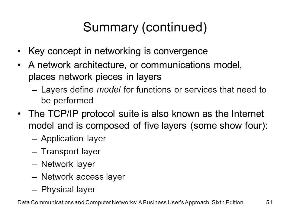 Summary (continued) Key concept in networking is convergence